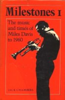 Milestones I - the music and times of Miles Davis to 1960
