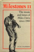 Milestones II - the music and times of Miles Davis since 1960